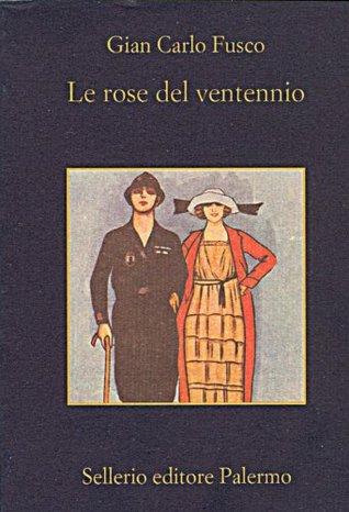Le rose del ventennio (La memoria)  by  Gian Carlo Fusco