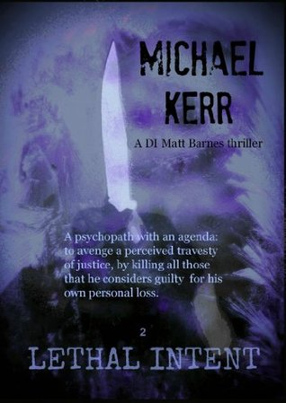 Lethal Intent  by  Michael Kerr