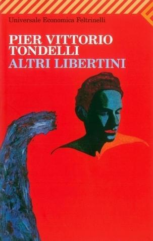 Altri libertini (Universale economica) (Italian Edition) Pier Vittorio Tondelli