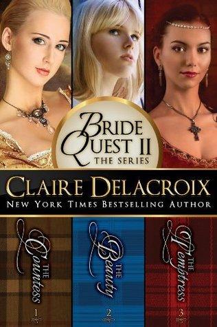 Bride Quest II: The Series  by  Claire Delacroix