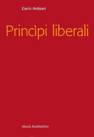 Principi liberali  by  Dario Antiseri