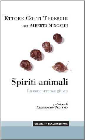 Spiriti animali: La concorrenza giusta (Itinerari)  by  Ettore Gotti Tedeschi