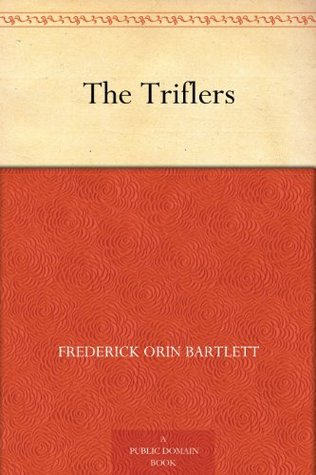 The Triflers  by  Frederick Orin Bartlett