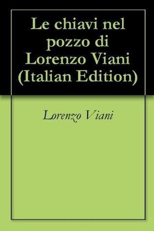 Le chiavi nel pozzo di Lorenzo Viani  by  Lorenzo Viani