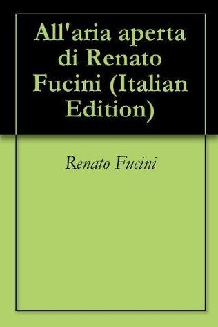 Allaria aperta di Renato Fucini Renato Fucini