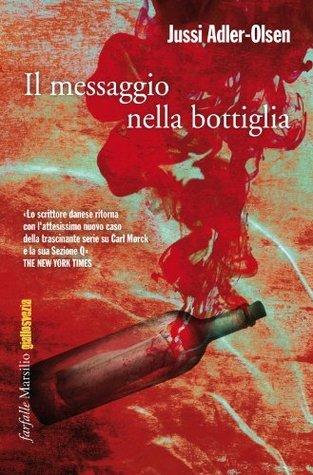 Il messaggio nella bottiglia (Sezion Q, #3)  by  Jussi Adler-Olsen