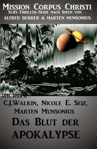 Das Blut der Apokalypse - Band 1 (Mission Corpus Christi)  by  Nicole E. Seiz