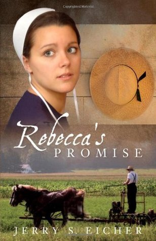 Rebeccas Promise  by  Jerry S. Eicher