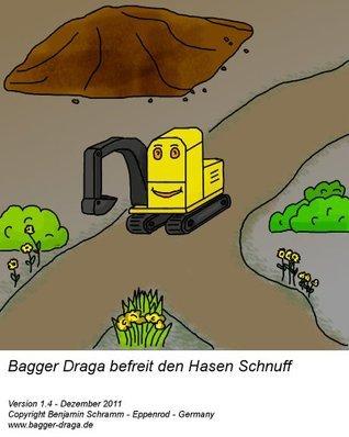 Bagger Draga befreit den Hasen Schnuff - Bilderbuch Gutenachtgeschichte Benjamin Schramm