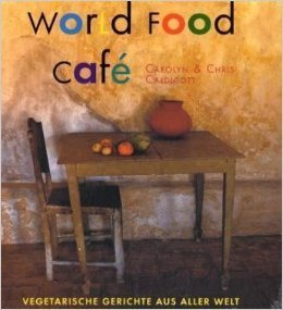 World Food Café: Vegetarische Gerichte aus aller Welt  by  Chris Caldicott