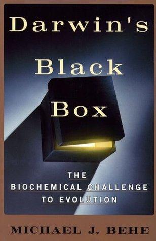 Darwins Black Box  by  Michael J. Behe