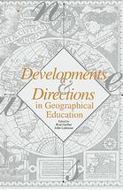 Developments and directions in geographical education Rodney Gerber