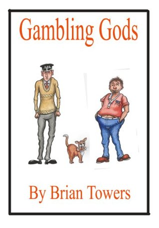 GAMBLING GODS Brian Towers