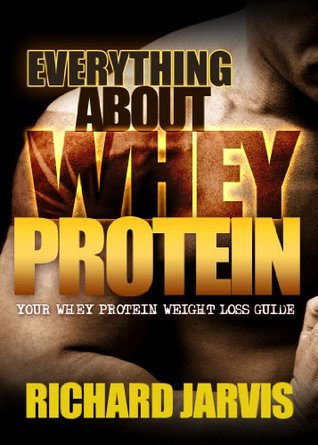 What is Whey Protein and How to Maximize the Benefits  by  Richard Jarvis