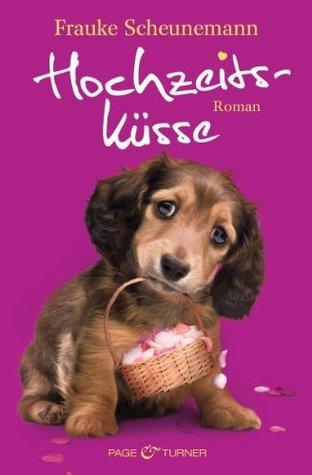 Hochzeitsküsse: Band 4 - Roman Frauke Scheunemann