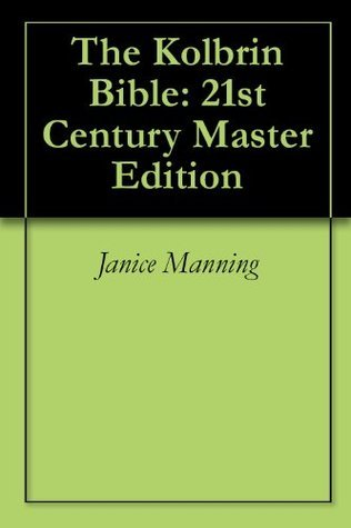 The Kolbrin Bible: 21st Century Master Edition Janice Manning