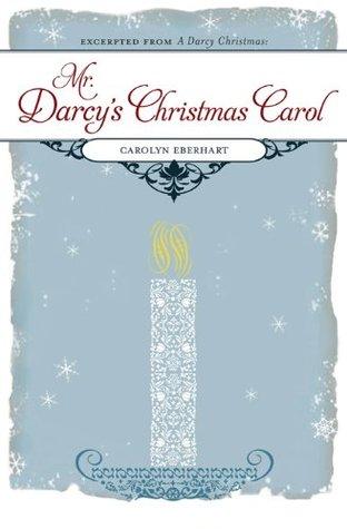 Mr. Darcys Christmas Carol  by  Carolyn Eberhart