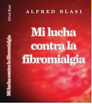 Mi lucha contra la fibromialgia Alfred Blasi