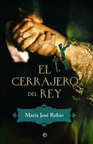 El cerrajero del rey (Ficcion)  by  María José Rubio