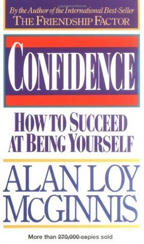 Confidence: How to Succeed at Being Yourself  by  Alan Loy McGinnis