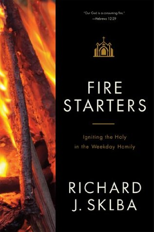 Fire Starters Richard Sklba