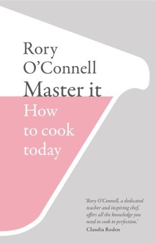 Master it: How to cook today Rory OConnell