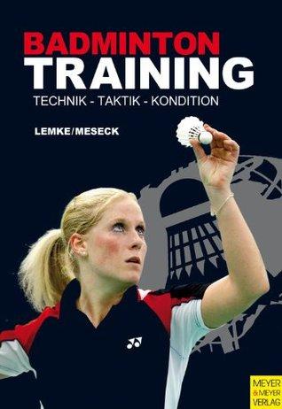 Badmintontraining: Technik - Taktik - Kondition  by  Klaus D Lemke