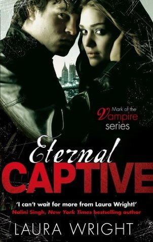 Eternal Captive: Mark of the Vampire Series: Book 3  by  Laura Wright