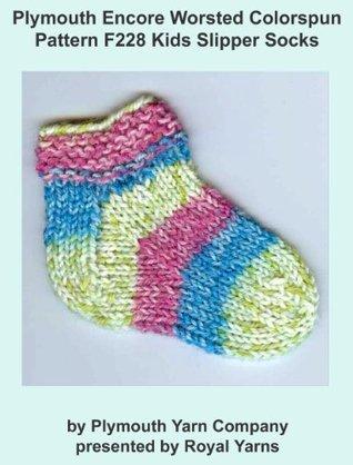 Plymouth Encore Worsted Colorspun Yarn Knitting Pattern F228 Kids Slipper Socks Royal Yarns