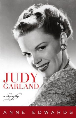 Judy Garland: A Biography  by  Anne Edwards