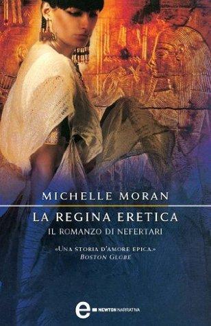 La regina eretica. Il romanzo di Nefertari Michelle Moran