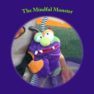 The Mindful Monster (Mindfulness Series) Darcie Nuttall