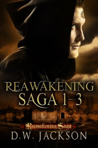 Reawakening Saga Omnibus (Reawakening Saga, #1-3) D.W. Jackson