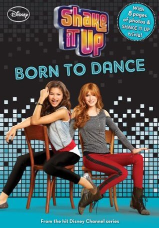 Born to Dance (Shake It Up! Junior Novel) Walt Disney Company