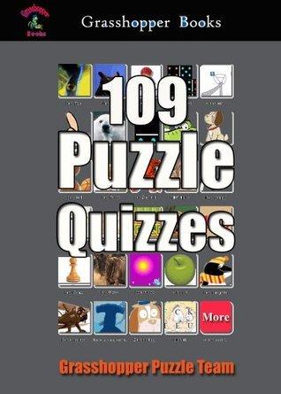 109 Puzzle Quizzes : The Brain Games Puzzle Book Grasshopper Puzzle Team