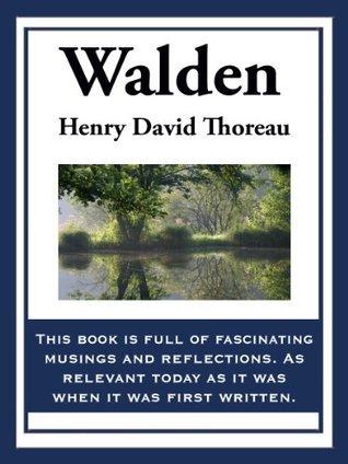 Walden:  by  Henry David Thoreau