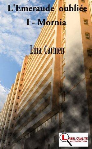 Lémeraude oubliée : Mornia Lina Carmen