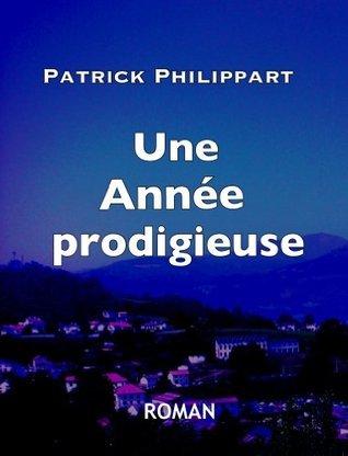 Une Année prodigieuse  by  Patrick Philippart