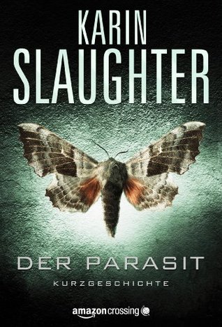 Der Parasit (Kindle Single) Karin Slaughter