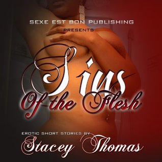 Sins Of The Flesh  by  Stacey Thomas