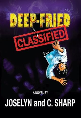 Deep-Fried Classified  by  Joselyn and C. Sharp