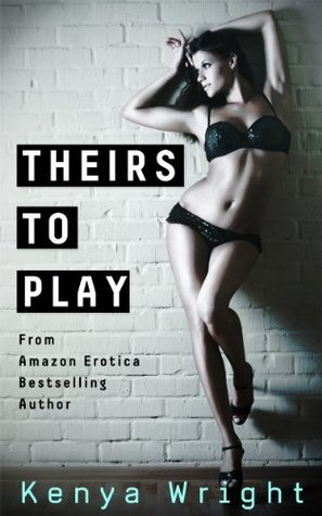Theirs to Play (Billionaire Games, #1)  by  Kenya Wright