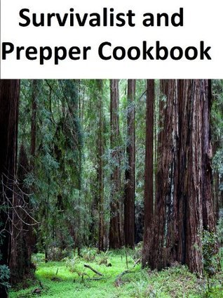 Survivalist and Prepper Cookbook  by  Peter Costello