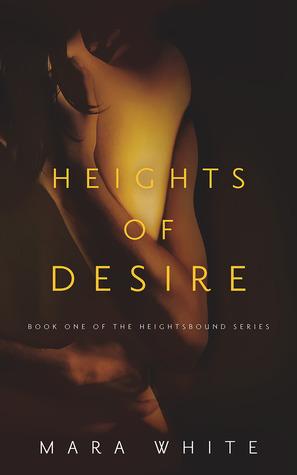 Heights of Desire (Heightsbound, #1)  by  Mara White
