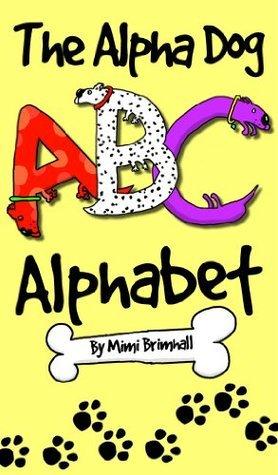 The Alpha Dog ABC Alphabet Mimi Brimhall