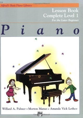 Piano Lesson Book: Complete Level 1, for the Later Beginner Amanda Vick Lethco