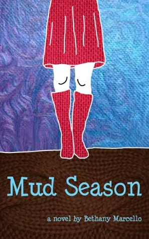 Mud Season  by  Bethany Marcello