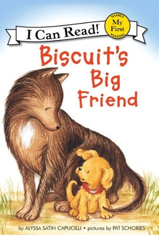 Biscuits Big Friend: My First I Can Read Alyssa Satin Capucilli