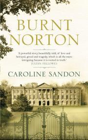 Burnt Norton  by  Caroline Sandon