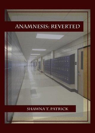 Anamnesis: Reverted Shawna Patrick